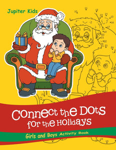 Connect the Dots For the Holidays Girls and Boys Activity Book