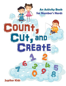 Count Cut and Create: An Activity Book for Numbers Nerds