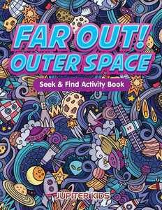 Far Out! Outer Space Seek & Find Activity Book