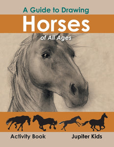A Guide to Drawing Horses of All Ages Activity Book
