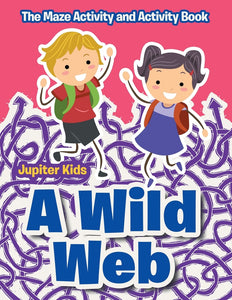 A Wild Web: The Maze Activity and Activity Book