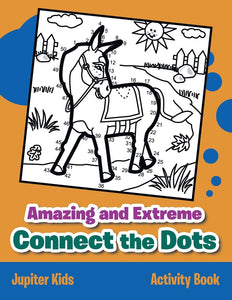 Amazing and Extreme Connect the Dots Activity Book