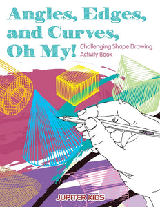 Angles Edges and Curves Oh My! Challenging Shape Drawing Activity Book