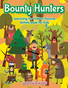 Bounty Hunters: Searching for Hidden Pictures Activity Book for Kids