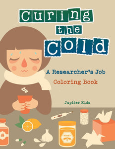 Curing the Cold: A Researchers Job Coloring Book