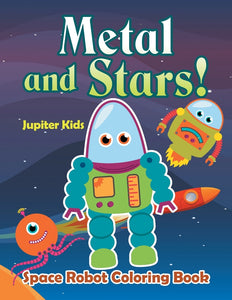 Metal and Stars! Space Robot Coloring Book