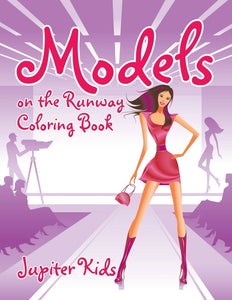 Models on the Runway Coloring Book