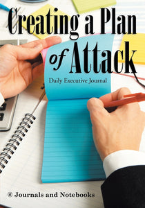 Creating a Plan of Attack: Daily Executive Journal