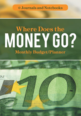 Where Does the Money Go Monthly Budget/Planner