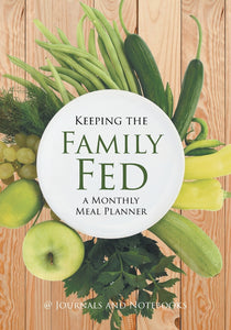 Keeping the Family Fed: a Monthly Meal Planner