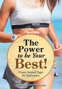 The Power to be Your Best! Fitness Journal Pages for Inspiration