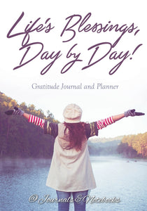 Lifes Blessings Day by Day! Gratitude Journal and Planner