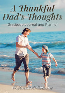 A Thankful Dads Thoughts. Gratitude Journal and Planner