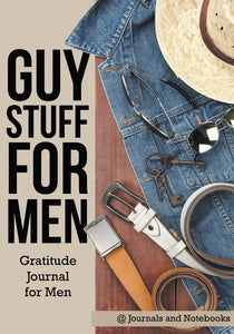 Guy Stuff for Men. Gratitude Journal for Men