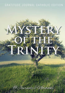Mystery of the Trinity. Gratitude Journal Catholic Edition