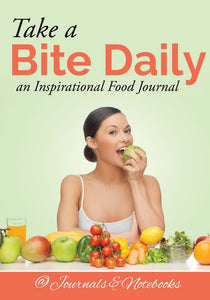 Take a Bite Daily - an Inspirational Food Journal