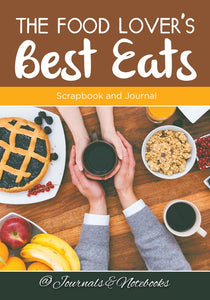 The Food Lovers Best Eats: Scrapbook and Journal