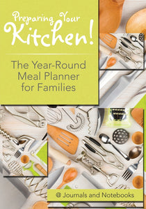 Preparing Your Kitchen! The Year-Round Meal Planner for Families