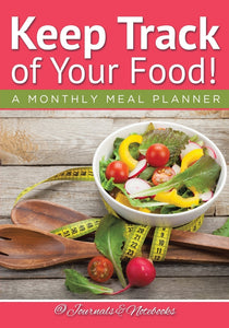 Keep Track of Your Food! A Monthly Meal Planner