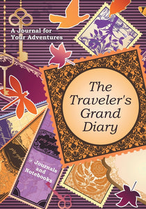 The Travelers Grand Diary: A Journal for Your Adventures