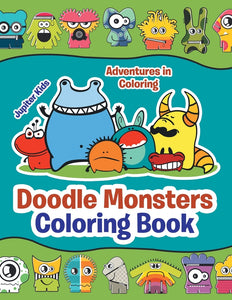 Adventures in Coloring: Doodle Monsters Coloring Book