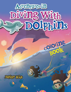 Adventures in Diving With Dolphins Coloring Book