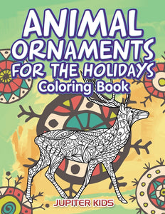 Animal Ornaments For the Holidays Coloring Book