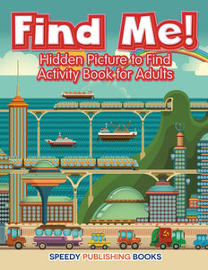 Find Me! Hidden Picture to Find Activity Book for Adults
