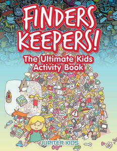 Finders Keepers! The Ultimate Hidden Object Activity Book