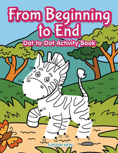 From Beginning to End Dot to Dot Activity Book