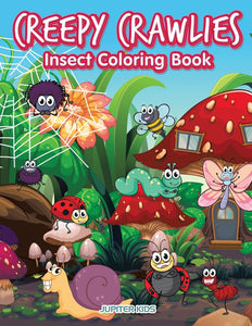 Creepy Crawlies Insect Coloring Book