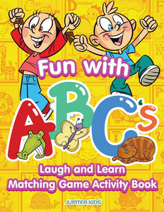 Fun with ABCs: Laugh and Learn Matching Game Activity Book