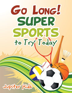 Go Long! Super Sports to Try Today