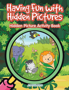 Having Fun with Hidden Pictures: Hidden Picture Activity Book