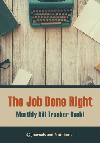 The job done right monthly bill tracker book!