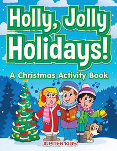 Holly Jolly Holidays! A Christmas Activity Book