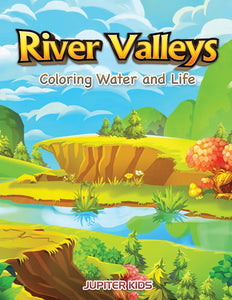 River Valleys: Coloring Water and Life