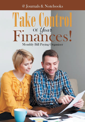 Take Control Of Your Finances! Monthly Bill Paying Organizer