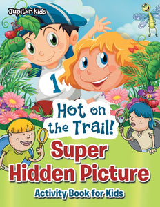 Hot on the Trail! Super Hidden Picture Activity Book for Kids