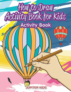 How to Draw Activity Book for Kids Activity Book