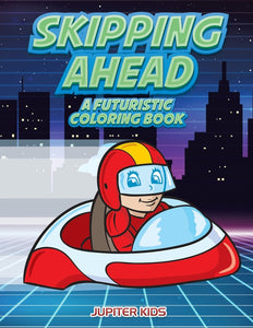 Skipping Ahead: A Futuristic Coloring Book