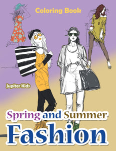 Spring and Summer Fashion Coloring Book