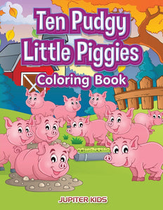 Ten Pudgy Little Piggies Coloring Book