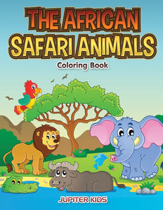 The African Safari Animals Coloring Book