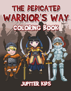 The Dedicated Warriors Way Coloring Book