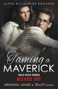 Taming a Maverick Saga Alpha Billionaire Romance (Mile High Series)
