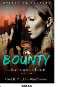 The Bounty - The Sacrifice (Book 2) Dystopian Romance