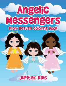 Angelic Messengers From Heaven Coloring Book