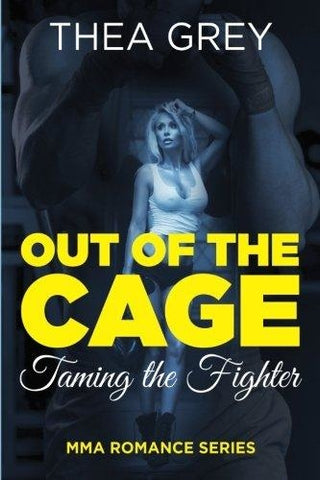 Out Of The Cage: Taming The Fighter (MMA Romance Series)
