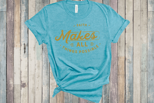 Faith Makes All Things Possible Short Sleeve Women's Tshirt
